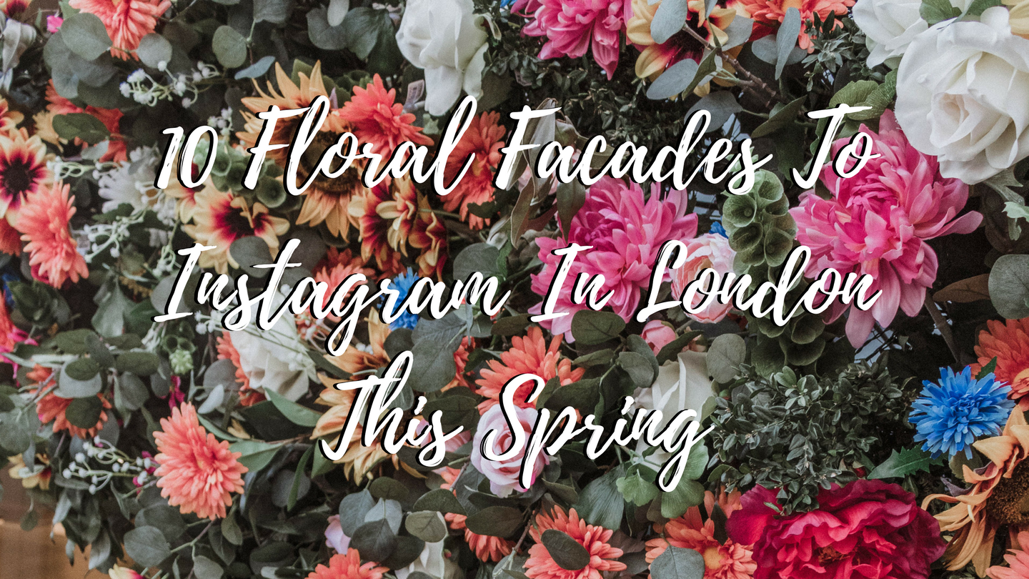 10 floral facades to instagram in london this spring gingersnap youve survived the cold grey miserable london winter and made it through to spring you deserve a pat on the back there is something positively magical mightylinksfo